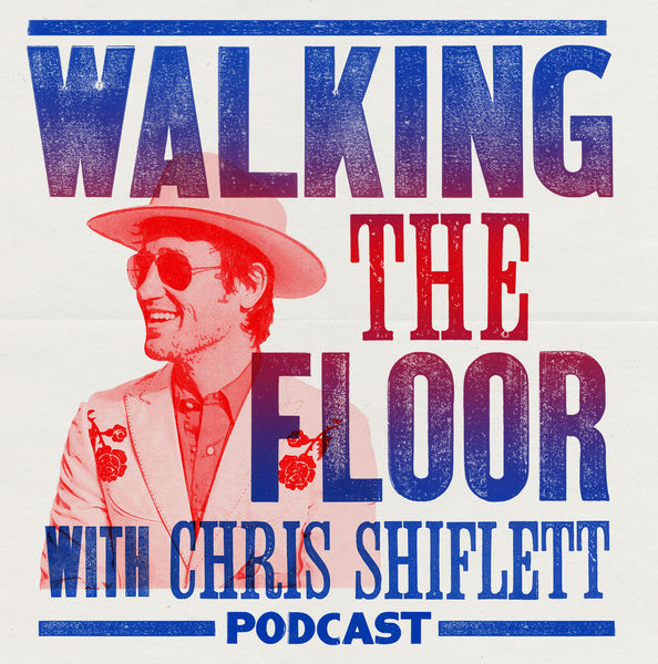 Chris Shiflett Walking The Floor Podcast Guests