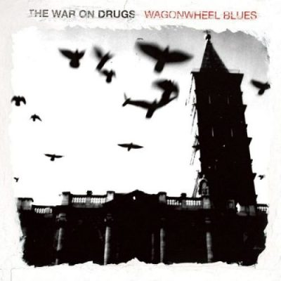 The War On Drugs Wagonwheel Blues