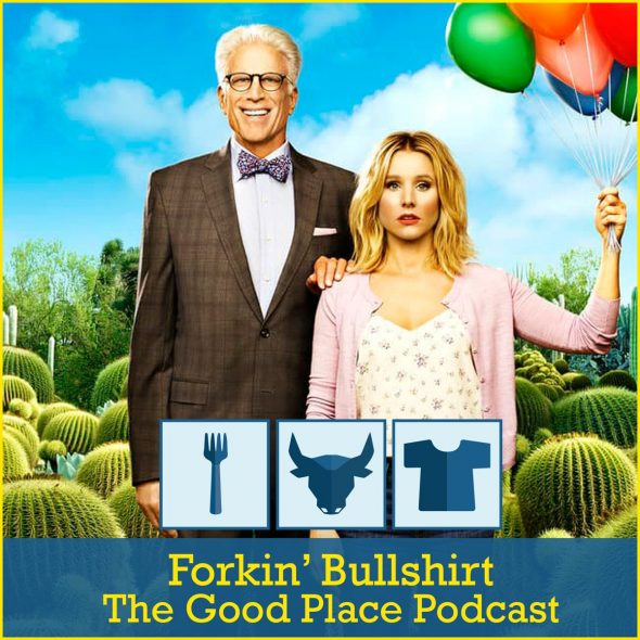 Forking Bullshirt The Good Place Podcast