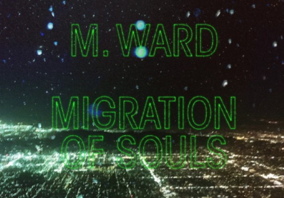M. Ward's Migration Souls, New Album